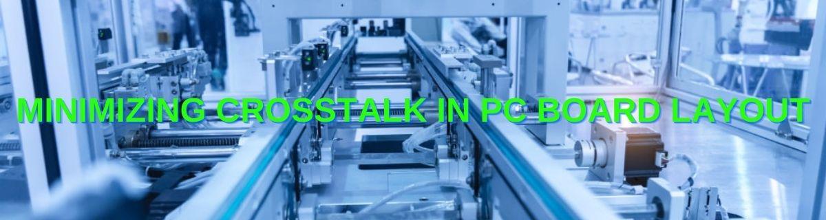 Minimizing Crosstalk in PC Board Layout