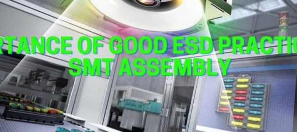 Importance of Good ESD Practices in SMT Assembly