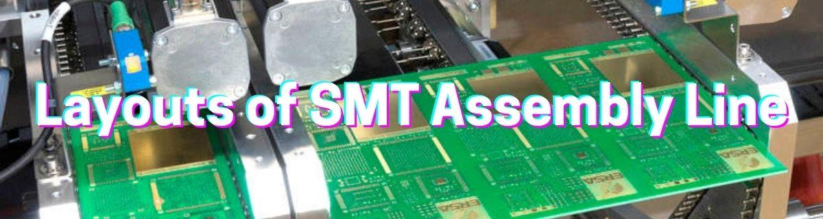 Layouts of SMT Assembly Line