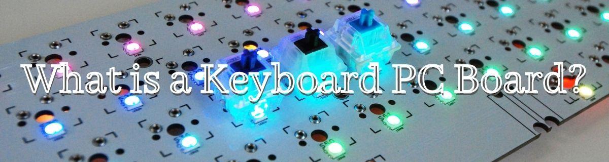 What is a Keyboard PC Board