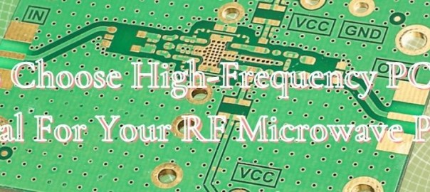 How To Choose High-Frequency PCB Board Material For Your RF Microwave Project