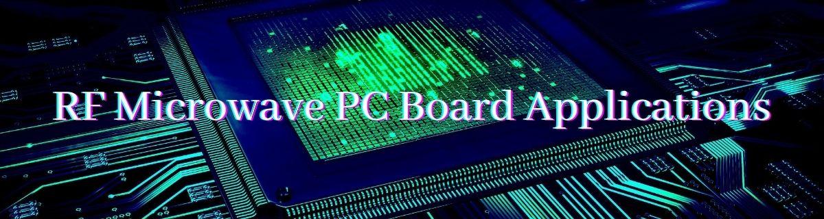 RF Microwave PC Board Applications